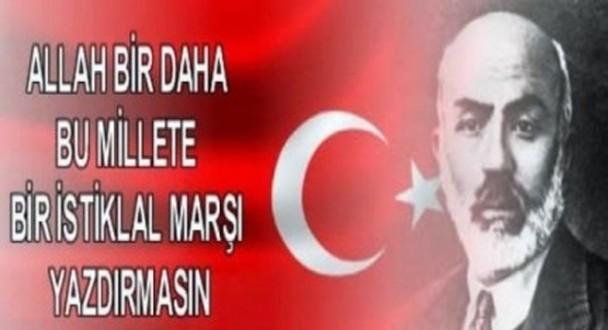 12 Mart İstiklal Marşının Kabulü ve Mehmet <b>Akif Ersoy</b>&#39;u Anma Günü - 12-mart-istiklal-marsinin-kabulu-ve-mehmet-akif-ersoy-u-anma-gunu