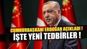 Cumhurbaşkanı Erdoğan, yeni kısıtlama kararlarını açıkladı