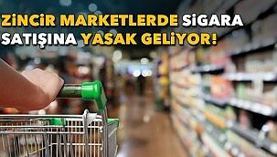 Zincir marketlerde sigara satışına yasak geliyor