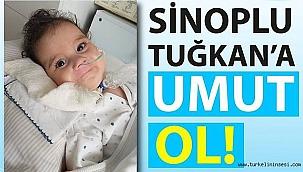 Haydi Sinop Tuğkan'a umut olalım