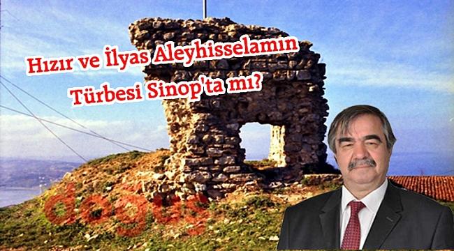 Hızır ve İlyas Aleyhisselamın türbesi Sinop'ta mı?