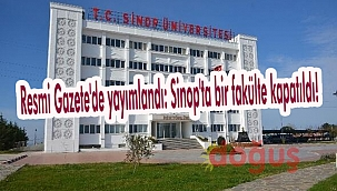 Resmi Gazete'de yayımlandı: Sinop'ta bir fakülte kapatıldı