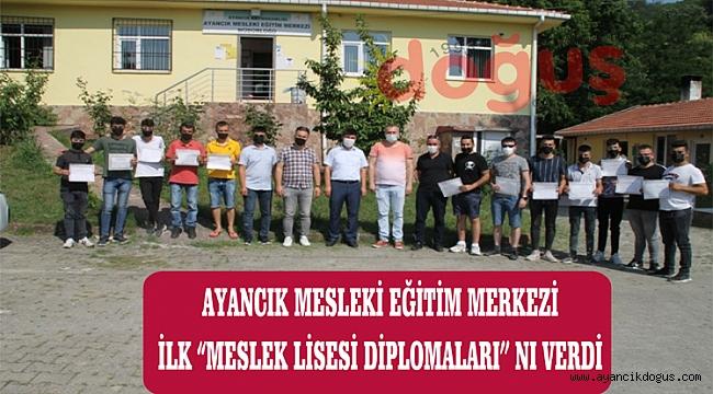 AYANCIK MESLEKİ EĞİTİM MERKEZİ İLK ''MESLEK LİSESİ DİPLOMALARI'' NI VERDİ