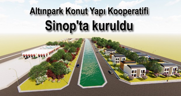 Altınpark Konut Yapı Kooperatifi Sinop'ta kuruldu