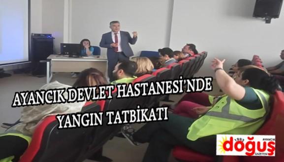 AYANCIK DEVLET HASTANESİ'NDE YANGIN TATBİKATI