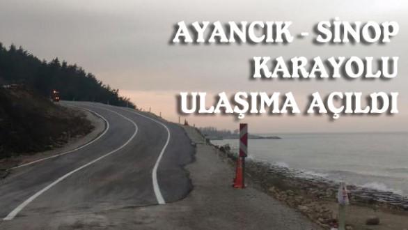Ayancık - Sinop karayolu ulaşıma açıldı