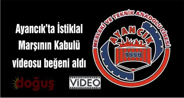 Ayancık'ta İstiklal Marşının Kabulü 100'üncü yıldönümü videosu beğeni aldı