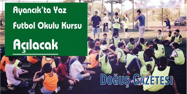 Ayancık'ta Yaz Futbol Okulu Kursu Açılacak