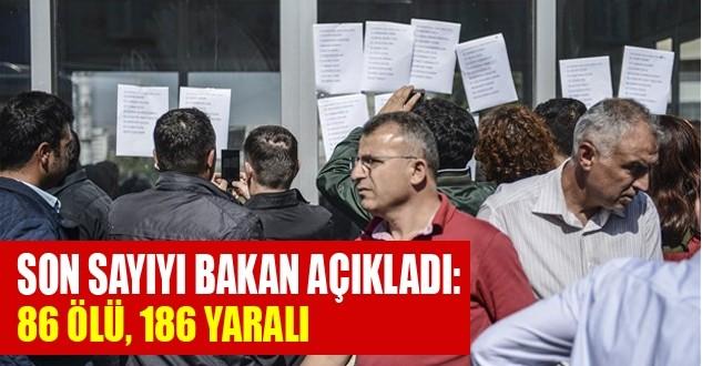Bakan açıkladı: 86 ölü, 186 yaralı