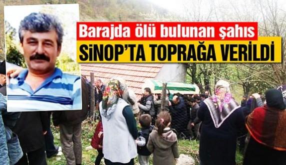 Barajda ölü bulunan şahıs Sinop'ta defnedildi