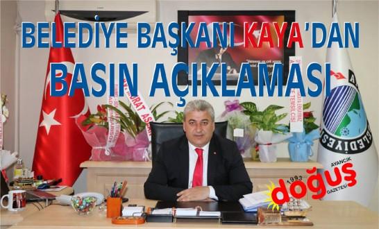 Belediye Başkanı Kaya'dan Basın Açıklaması
