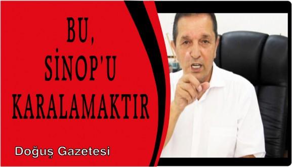 BU, SİNOP'U KARALAMAKTIR