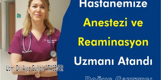 Devlet Hastanesine Anestezi ve Reaminasyon Uzmanı Atandı