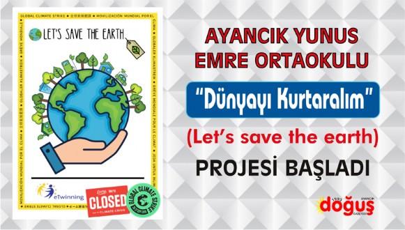 """""""Dünyayı Kurtaralım"""" (Let's save the earth) Projesi Başladı"""
