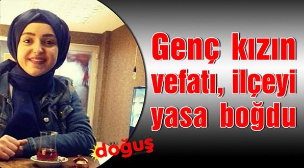 Genç kızın vefatı, Türkeli'ni yasa boğdu