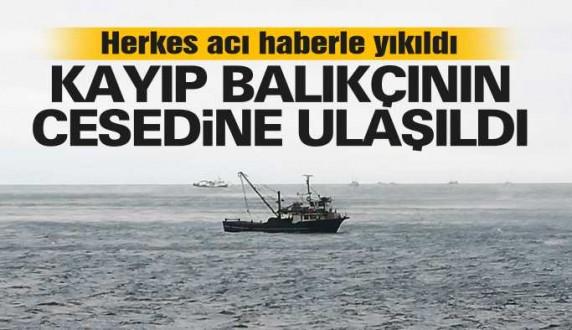 Gerze'deki kayıp balıkçıdan acı haber geldi