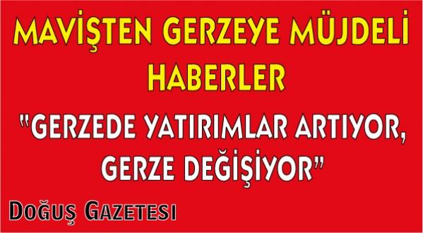 MAVİŞTEN GERZEYE MÜJDE!!!