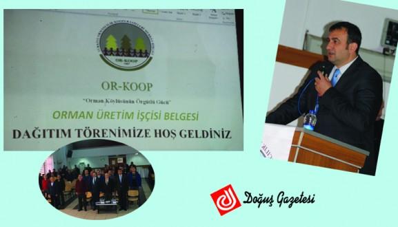 """""""ORMAN ÜRETİM İŞÇİSİ BELGESİ"""" TÖRENİ"""