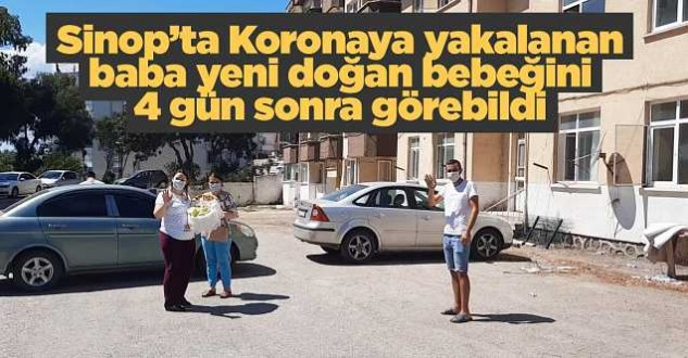 Sinop'ta koronaya yakalanan babanın hasreti sona erdi