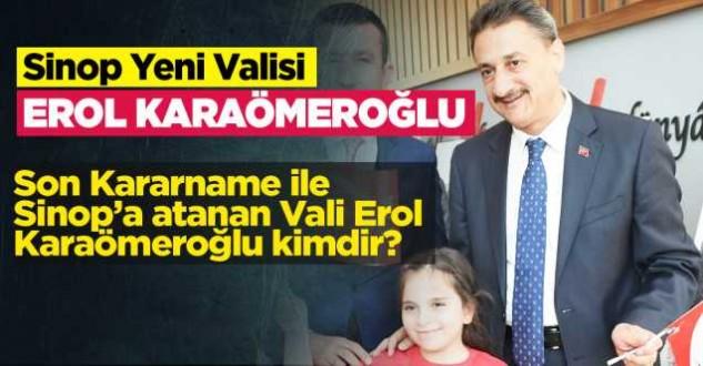Sinop yeni Valisi Erol Karaömeroğlu