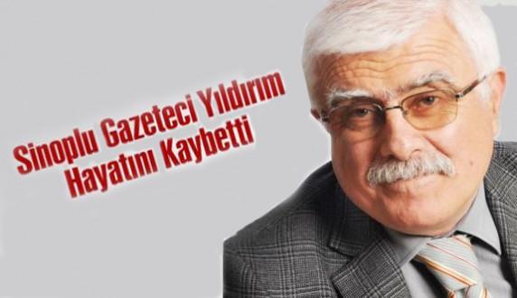 Sinoplu Gazeteci Şevki Yıldırım Hayatını Kaybetti