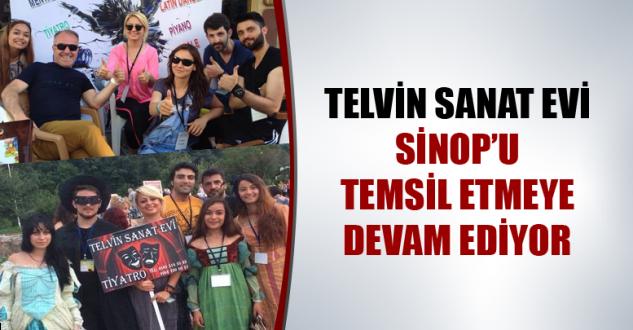 Telvin Sanat Evi Sinop'u Temsil Etmeye Devam Ediyor