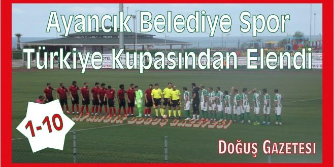 Temsilcimiz Ayancık Belediye Spor Türkiye Kupasından Elendi